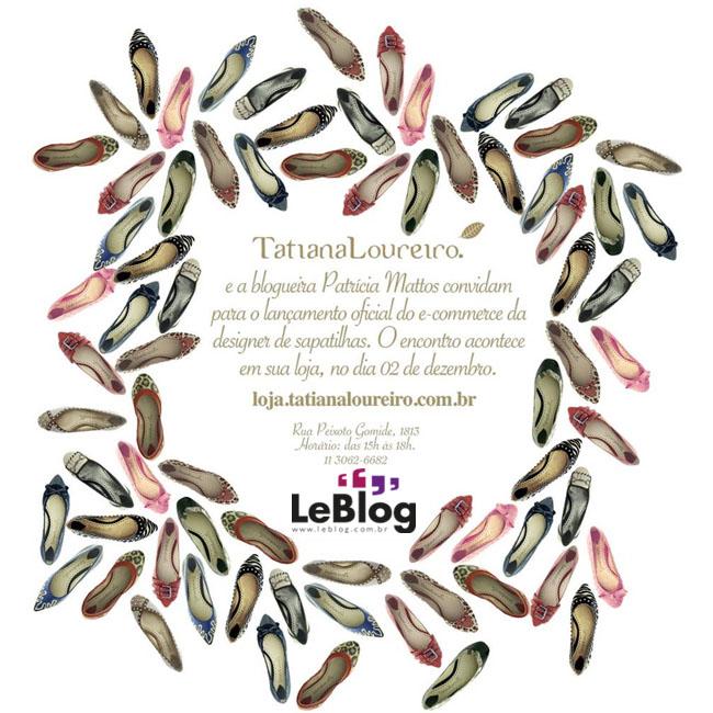 Tatiana Loureiro, LeBlog convida, Patricia Mattos convida, sapatilhas, dicas de natal, evento a tarde, onde comprar sapatilhas, loja Tatiana Loureiro